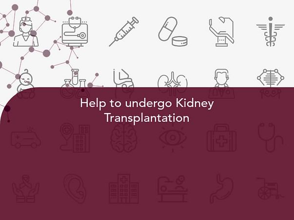 Help to undergo Kidney Transplantation