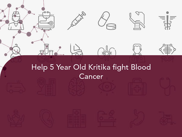 Help 5 Year Old Kritika fight Blood Cancer