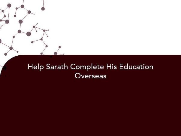 Help Sarath Complete His Education Overseas