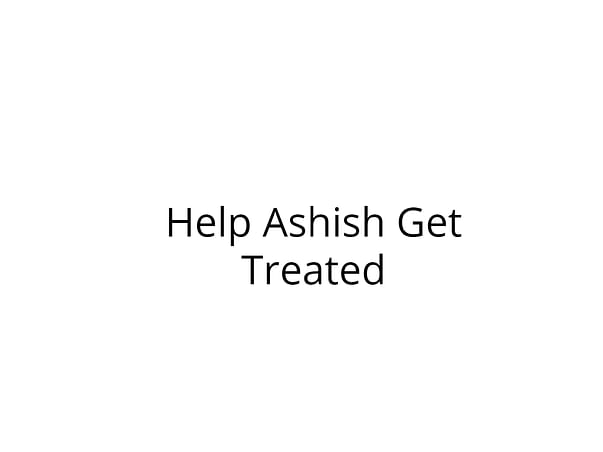 Help Ashish to fight acute liver damage & multiple organ failure