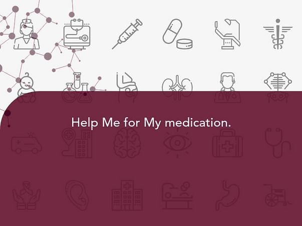 Help Me for My medication.