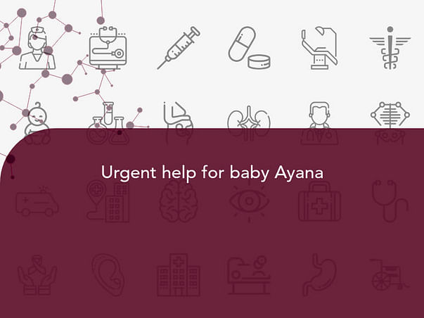 Urgent help for baby Ayana