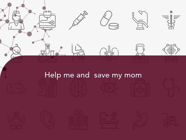Help me and  save my mom