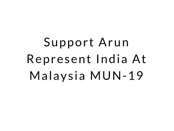 Support Arun Represent India At Malaysia MUN-19
