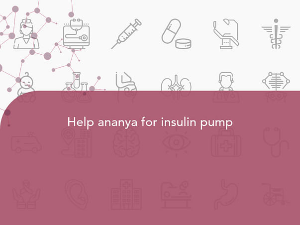 Help Ananya for Getting Insulin monthly basis