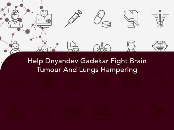 Help Dnyandev Gadekar Fight Brain Tumour And Lungs Hampering