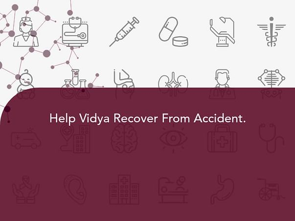 Help Vidya Recover From Accident