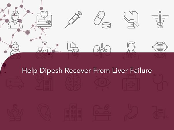 Help Dipesh Recover From Liver Failure