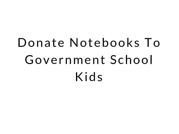 Donate Notebooks To Government School Kids
