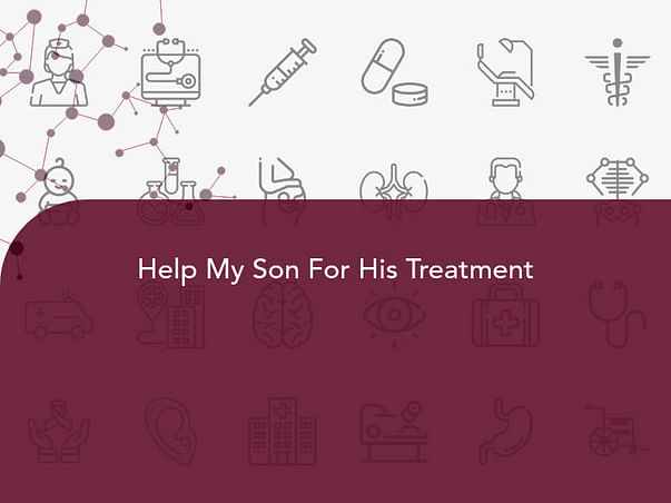 Help My Son For His Treatment