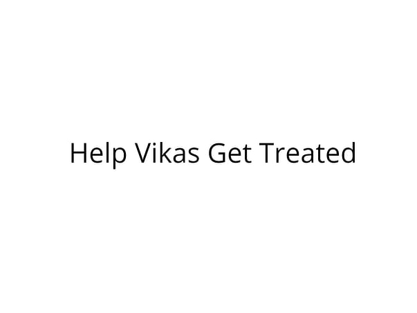 Help Vikas Fight Cancer