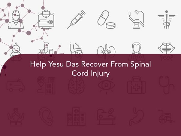 Help Yesu Das Recover From Spinal Cord Injury