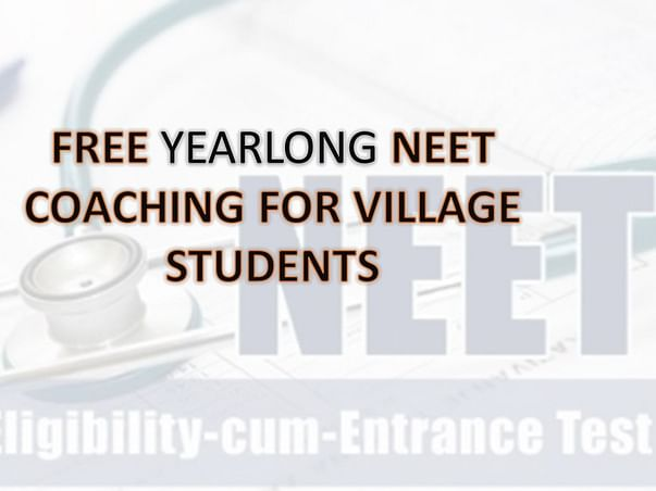 Help to provide yearlong FREE NEET training for Village Students