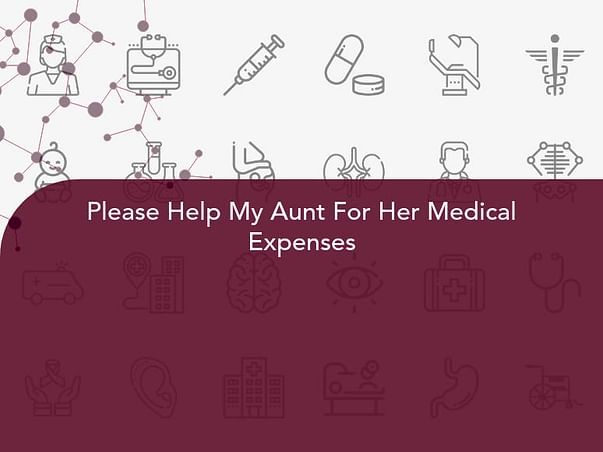 Please Help My Aunt For Her Medical Expenses