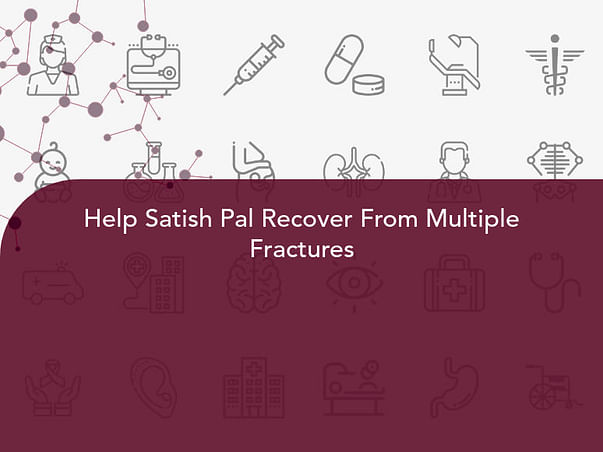 Help Satish Pal Recover From Multiple Fractures