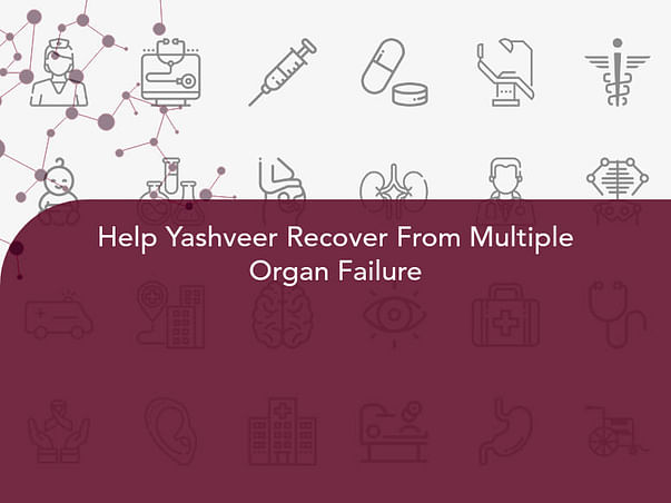 Help Yashveer Recover From Multiple Organ Failure