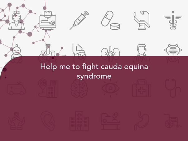 Help me to fight cauda equina syndrome