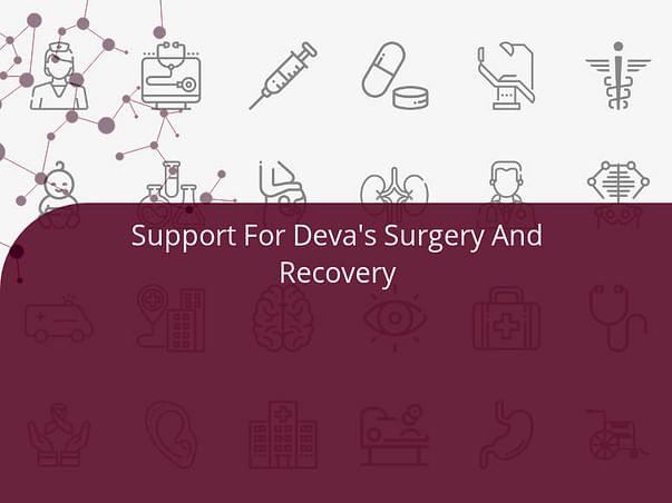 Support For Deva's Surgery And Recovery