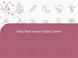 Help Wasi Ansari Fight Cancer