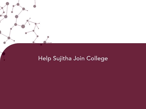 Help Sujitha Join College