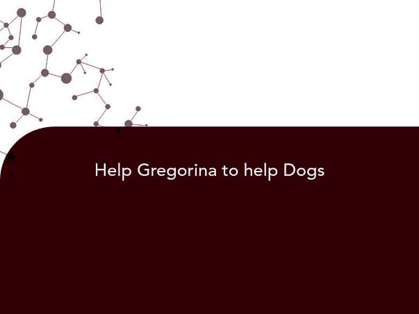 Help Gregorina to help Dogs