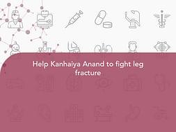 Help Kanhaiya Anand to fight leg fracture