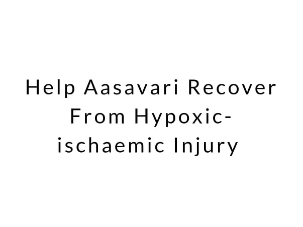 Help Aasavari for Hypoxic ischaemic injury