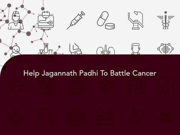 Help Jagannath Padhi To Battle Cancer