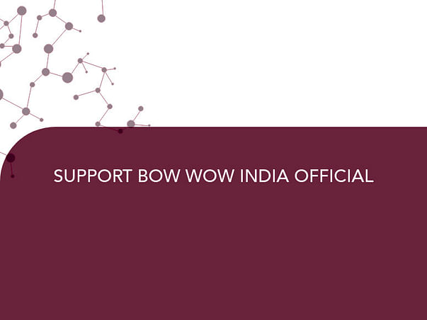 SUPPORT BOW WOW INDIA OFFICIAL