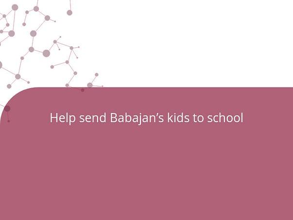 Help send Babajan's kids to school