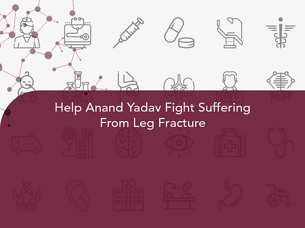 Help Anand Yadav Fight Suffering From Leg Fracture