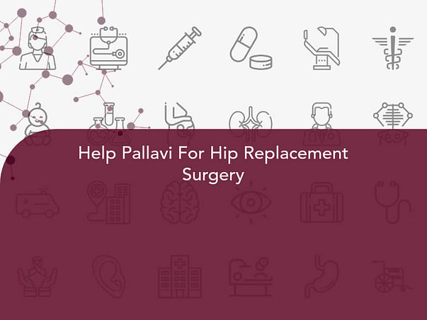Help Pallavi For Hip Replacement Surgery