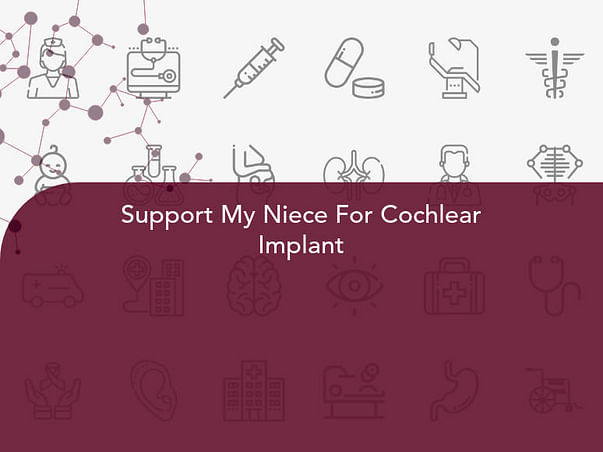 Support My Niece For Cochlear Implant