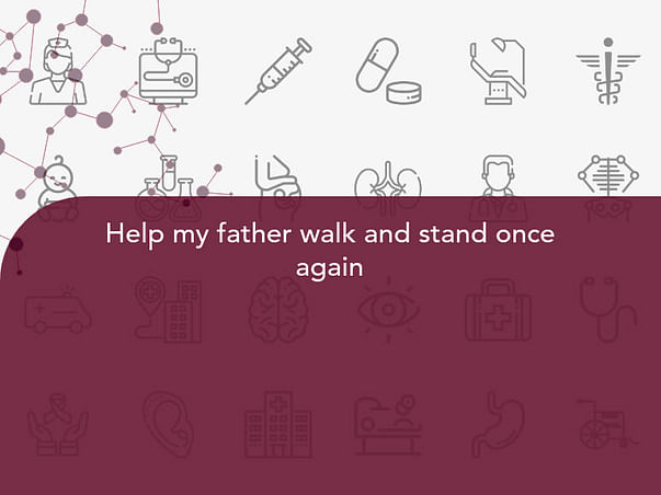 Help my father walk and stand once again