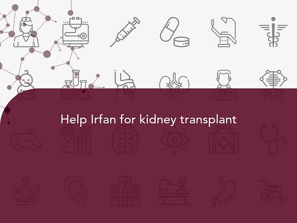 Help Irfan for kidney transplant