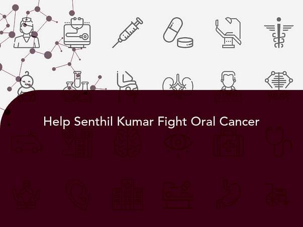 Help Senthil Kumar Fight Oral Cancer