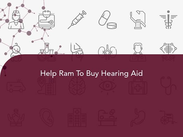 Help Ram To Buy Hearing Aid