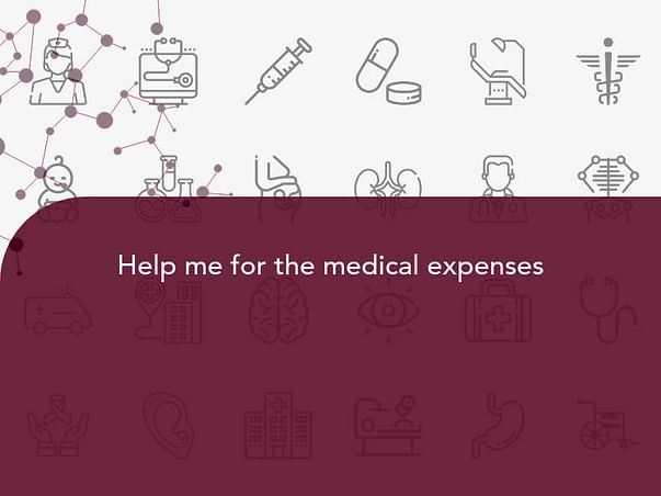 Help me for the medical expenses