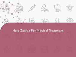 Help Zahida For Medical Treatment