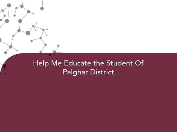 Help Me Educate the Student Of Palghar District