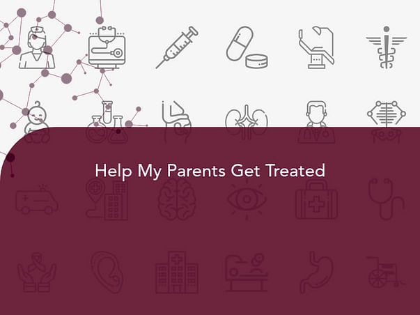 Help My Parents Get Treated