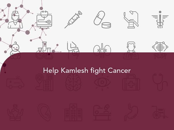 Help Kamlesh fight Cancer