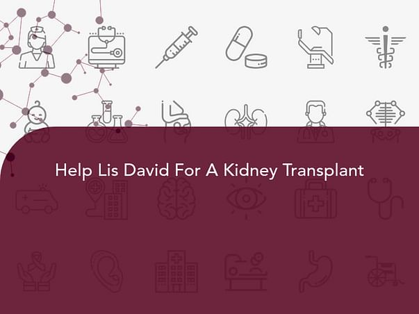 Help Lis David For A Kidney Transplant