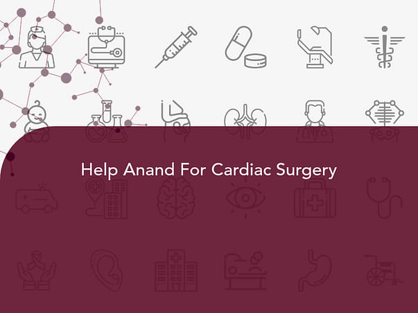 Help Anand For Cardiac Surgery