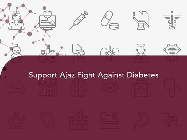 Support Ajaz Fight Against Diabetes