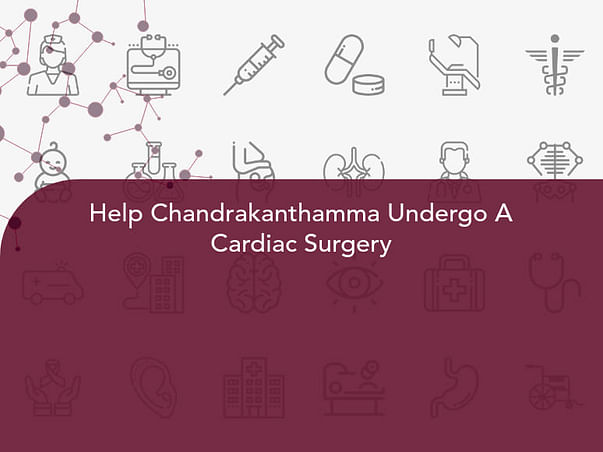 Help Chandrakanthamma Undergo A Cardiac Surgery