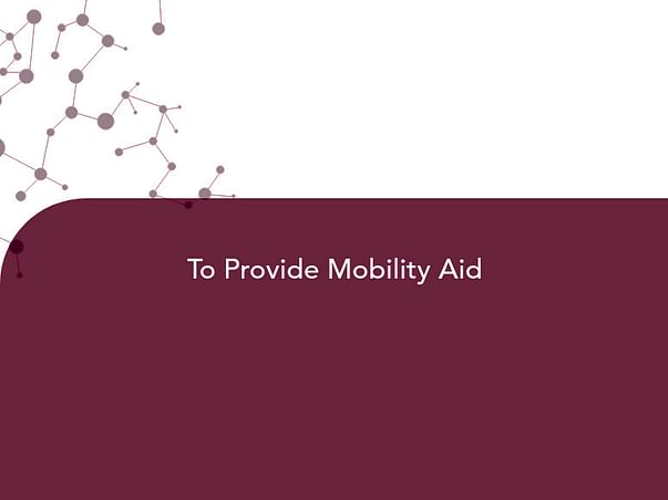 To Provide Mobility Aid
