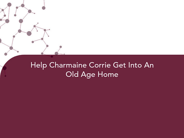 Help Charmaine Corrie Get Into An Old Age Home
