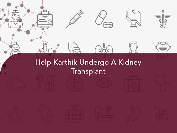 Help Karthik Undergo A Kidney Transplant