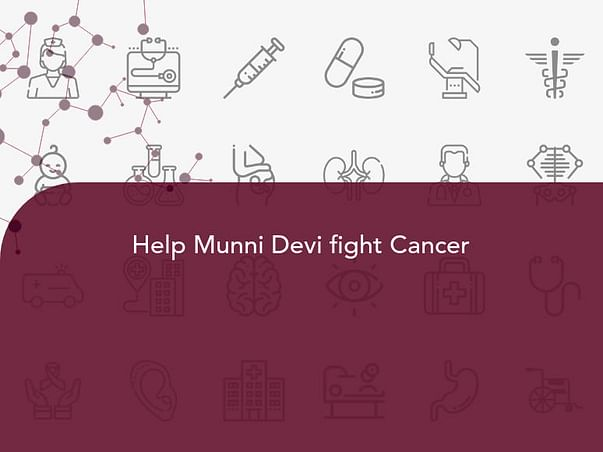 Help Munni Devi fight Cancer